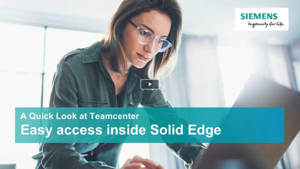 A quick look at Teamcenter - Solid Edge